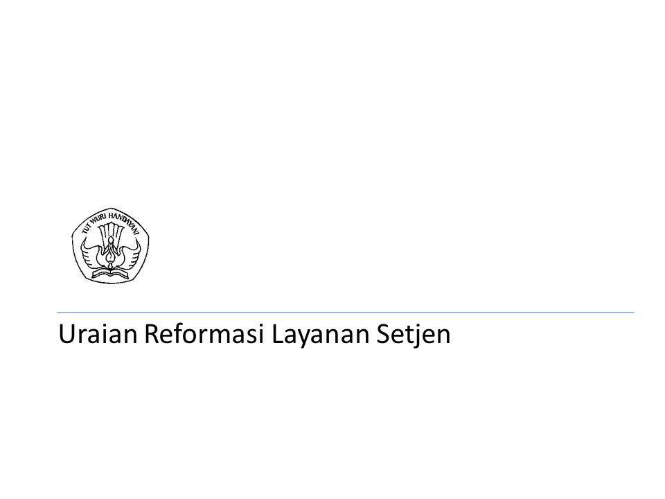 Uraian Reformasi Layanan Setjen