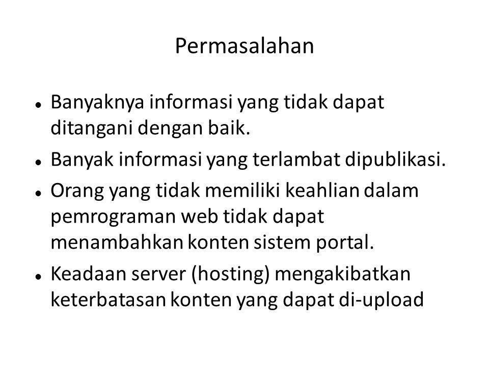 Permasalahan Banyaknya informasi yang tidak dapat ditangani dengan baik. Banyak informasi yang terlambat dipublikasi.
