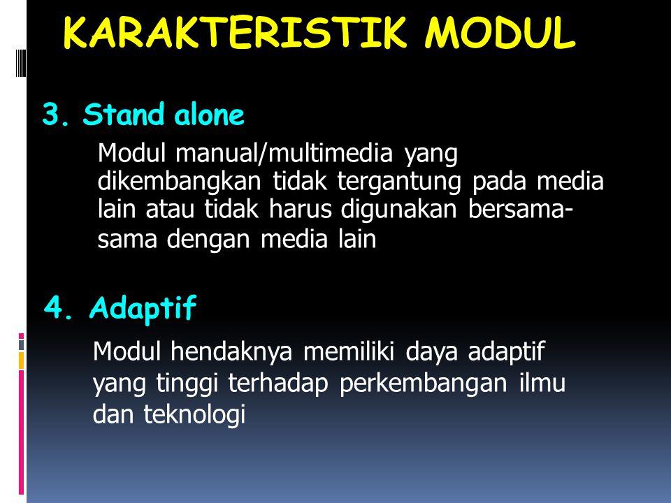KARAKTERISTIK MODUL 3. Stand alone 4. Adaptif