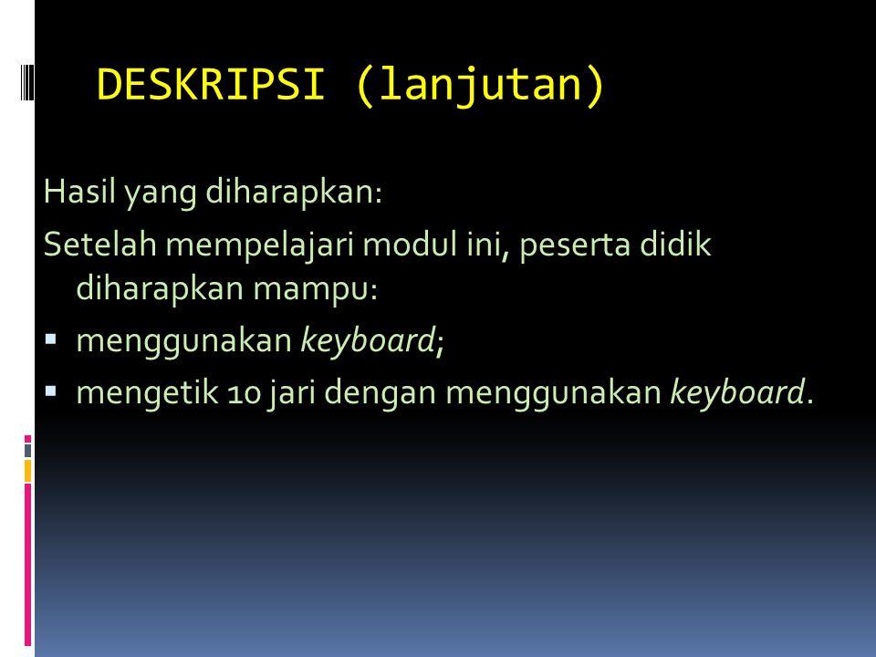 DESKRIPSI (lanjutan) Hasil yang diharapkan: