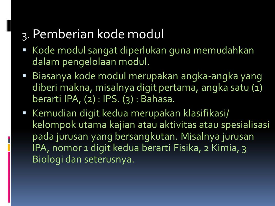 3. Pemberian kode modul Kode modul sangat diperlukan guna memudahkan dalam pengelolaan modul.