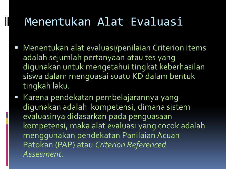 Menentukan Alat Evaluasi