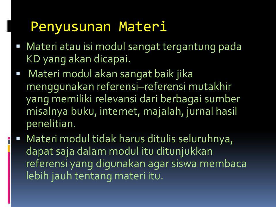 Penyusunan Materi Materi atau isi modul sangat tergantung pada KD yang akan dicapai.