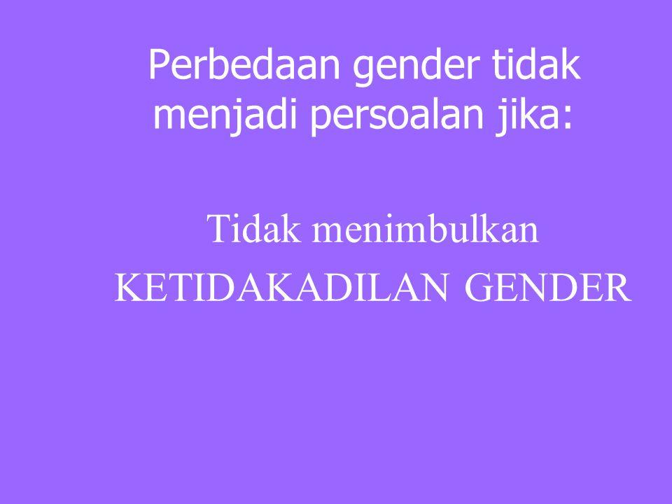 Perbedaan gender tidak menjadi persoalan jika: