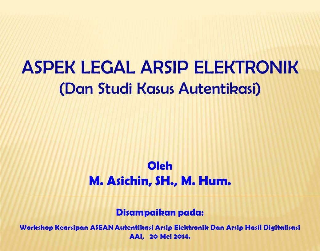 ASPEK LEGAL ARSIP ELEKTRONIK (Dan Studi Kasus Autentikasi)