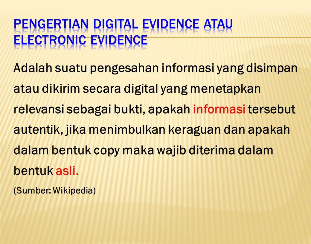 Pengertian Digital Evidence atau electronic evidence