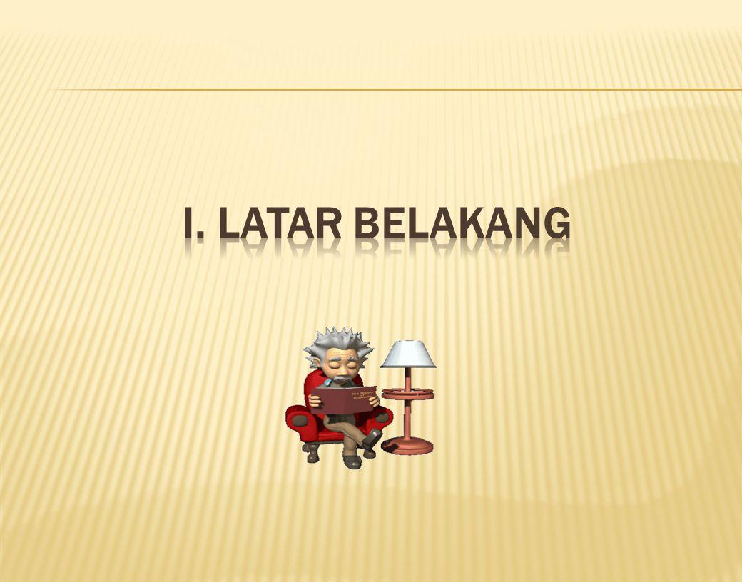 i. LATAR BELAKANG