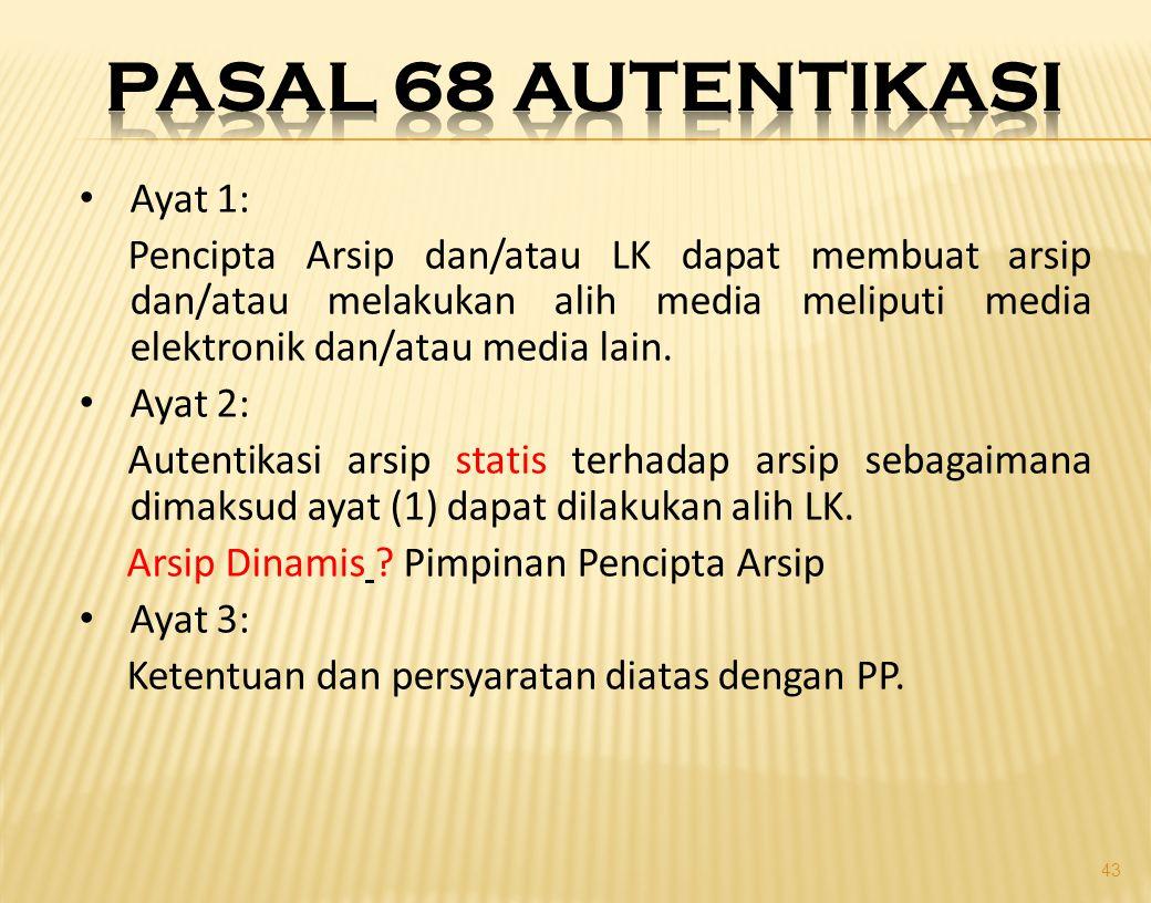 Pasal 68 autentikasi Ayat 1: