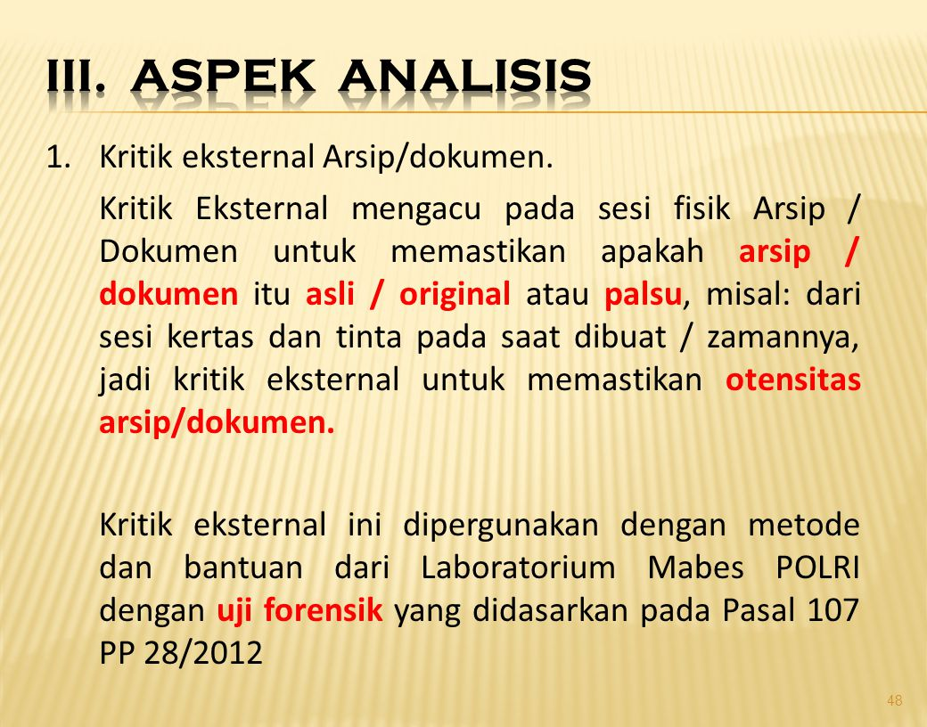 III. Aspek analisis 1. Kritik eksternal Arsip/dokumen.