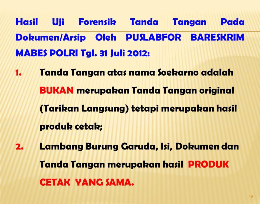 Hasil Uji Forensik Tanda Tangan Pada Dokumen/Arsip Oleh PUSLABFOR BARESKRIM MABES POLRI Tgl. 31 Juli 2012:
