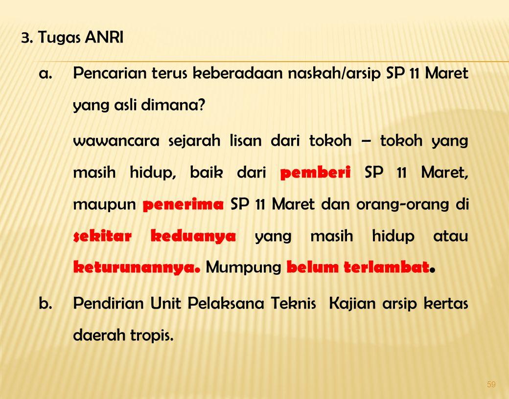3. Tugas ANRI a. Pencarian terus keberadaan naskah/arsip SP 11 Maret yang asli dimana