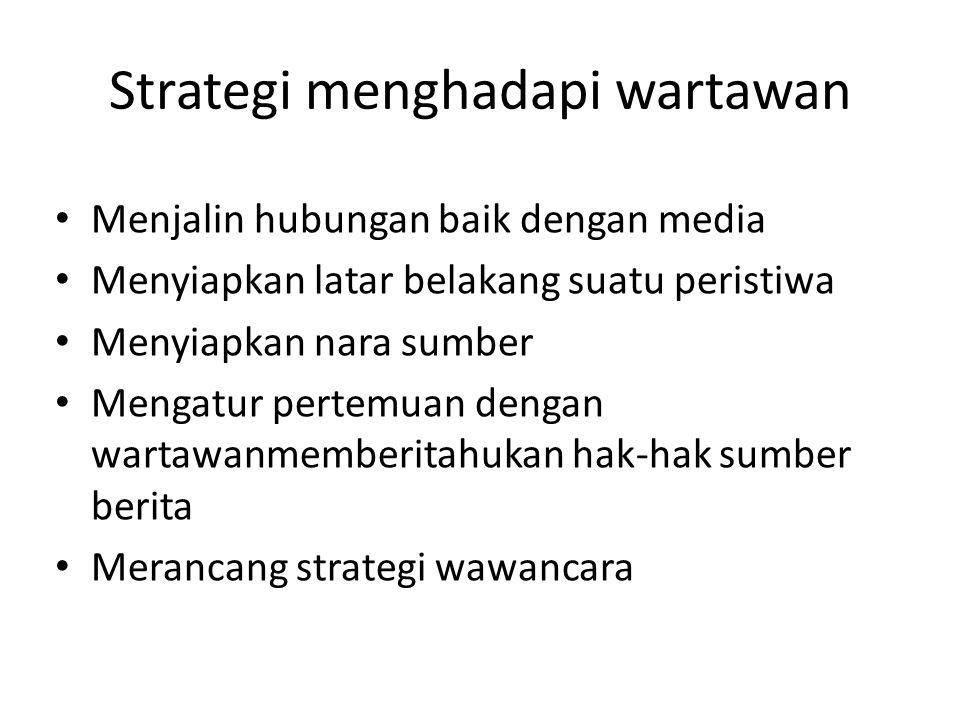 Strategi menghadapi wartawan