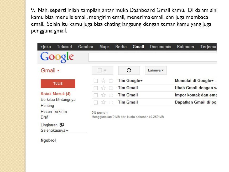 9. Nah, seperti inilah tampilan antar muka Dashboard Gmail kamu