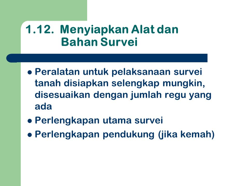 1.12. Menyiapkan Alat dan Bahan Survei