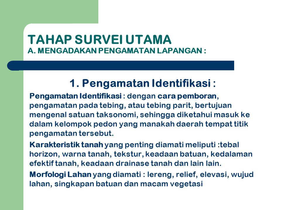 Tahap survei utama A. Mengadakan Pengamatan Lapangan :