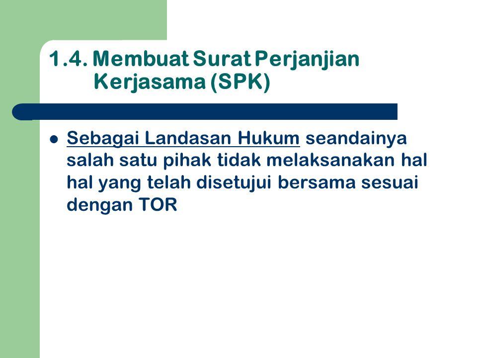 1.4. Membuat Surat Perjanjian Kerjasama (SPK)