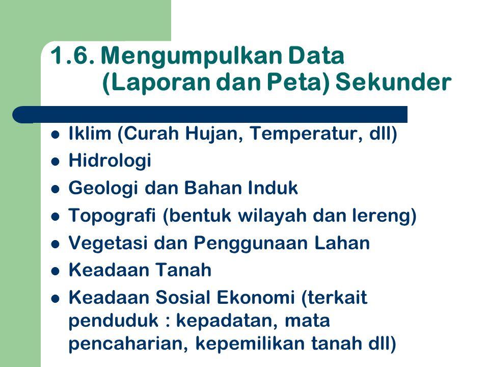 1.6. Mengumpulkan Data (Laporan dan Peta) Sekunder