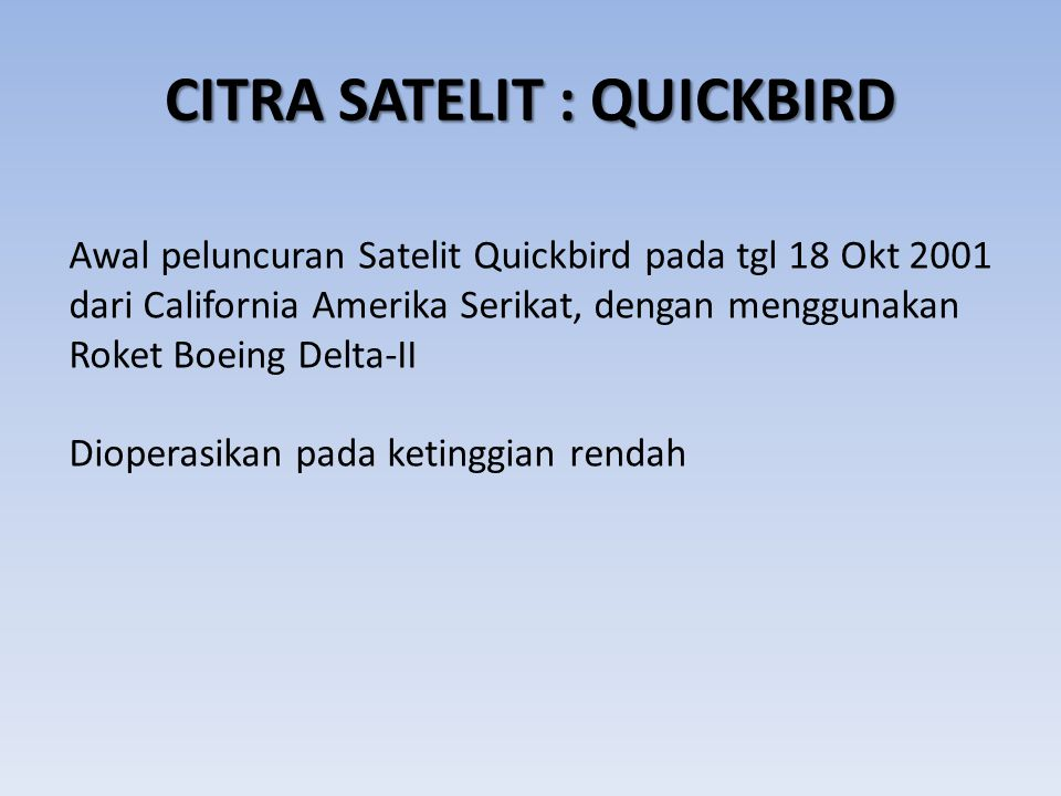 CITRA SATELIT : QUICKBIRD