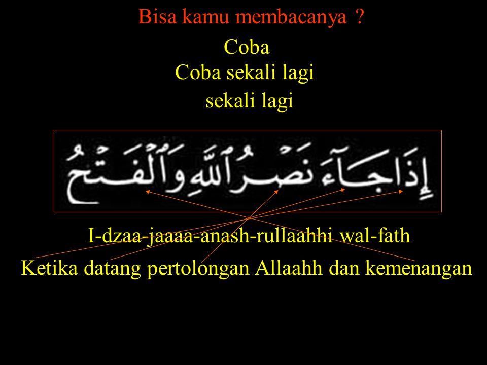 I-dzaa-jaaaa-anash-rullaahhi wal-fath