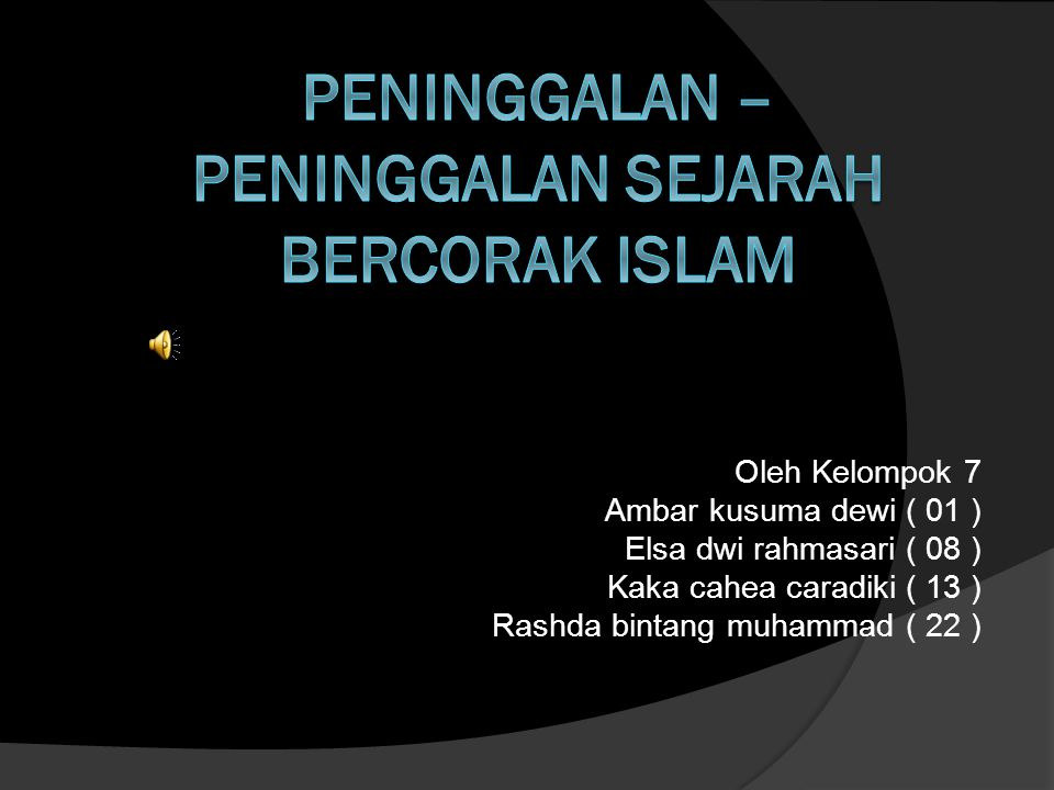 PENINGGALAN – PENINGGALAN SEJARAH BERCORAK ISLAM