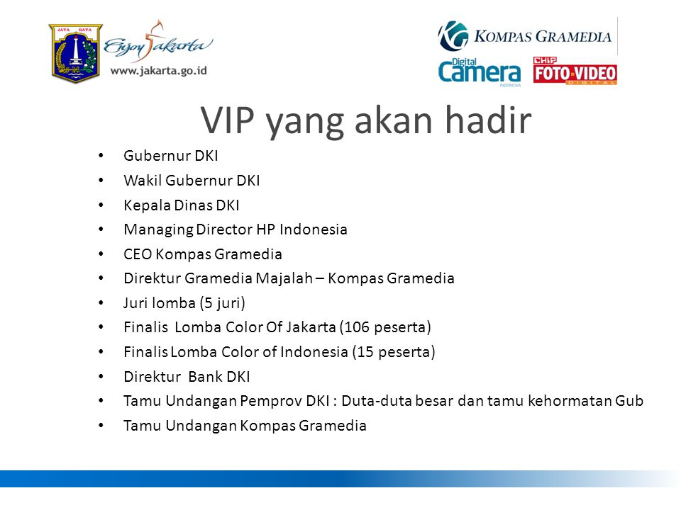 VIP yang akan hadir Gubernur DKI Wakil Gubernur DKI Kepala Dinas DKI