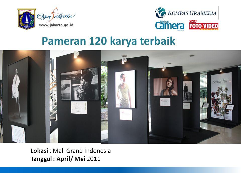 Pameran 120 karya terbaik Lokasi : Mall Grand Indonesia Tanggal : April/ Mei 2011