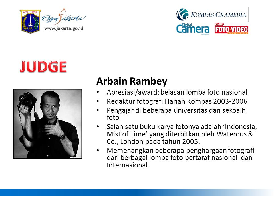 JUDGE Arbain Rambey Apresiasi/award: belasan lomba foto nasional
