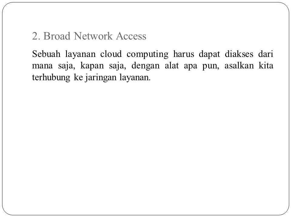 2. Broad Network Access