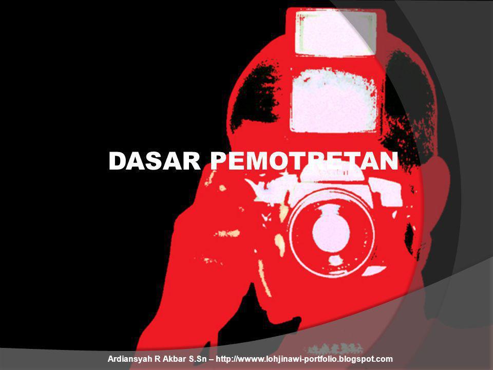DASAR PEMOTRETAN Ardiansyah R Akbar S.Sn – http://wwww.lohjinawi-portfolio.blogspot.com