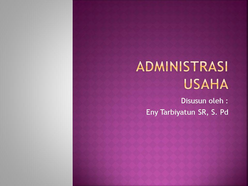 Disusun oleh : Eny Tarbiyatun SR, S. Pd