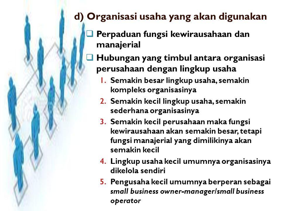 d) Organisasi usaha yang akan digunakan