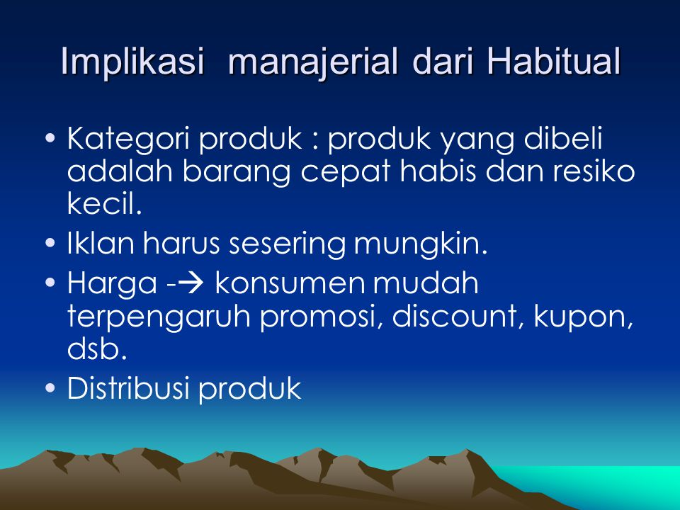 Implikasi manajerial dari Habitual
