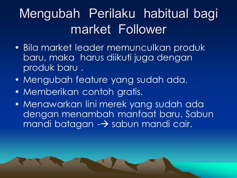 Mengubah Perilaku habitual bagi market Follower