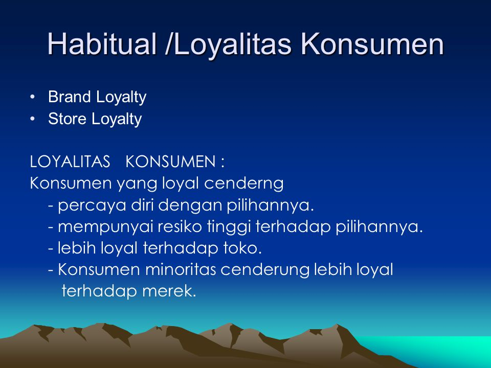 Habitual /Loyalitas Konsumen