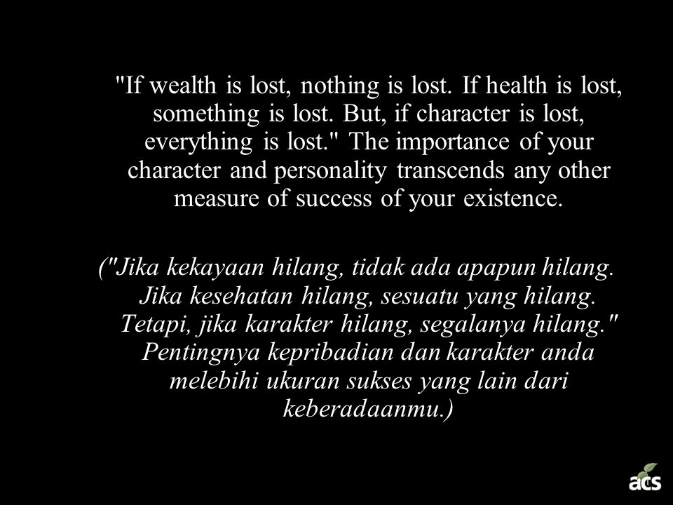 If wealth is lost, nothing is lost