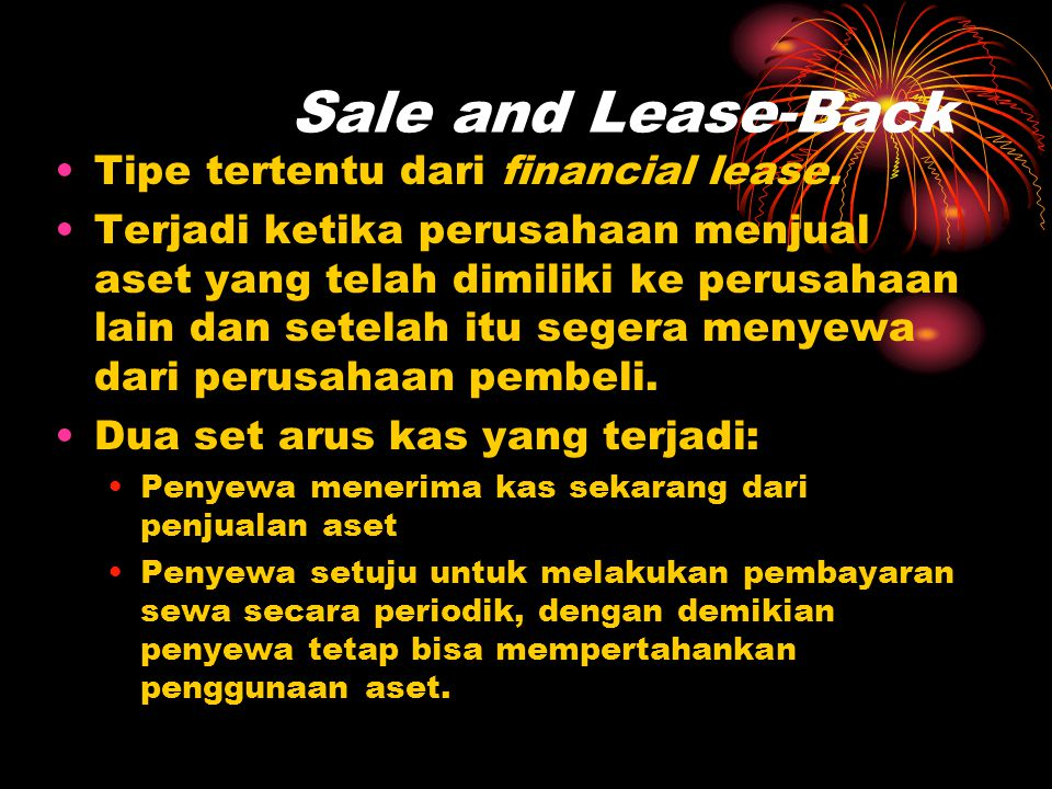 Sale and Lease-Back Tipe tertentu dari financial lease.