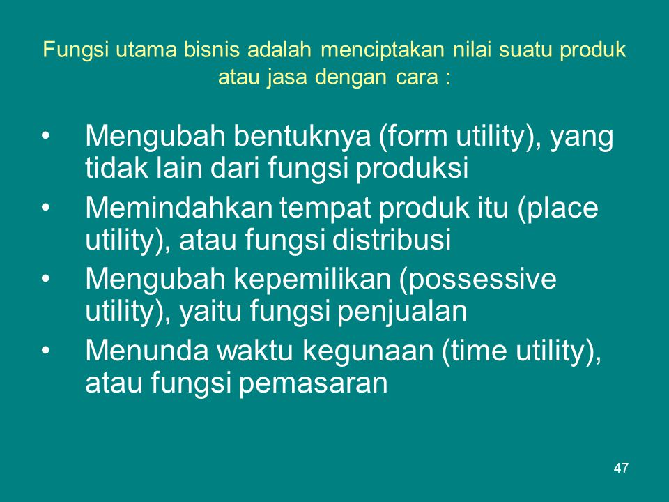 Memindahkan tempat produk itu (place utility), atau fungsi distribusi