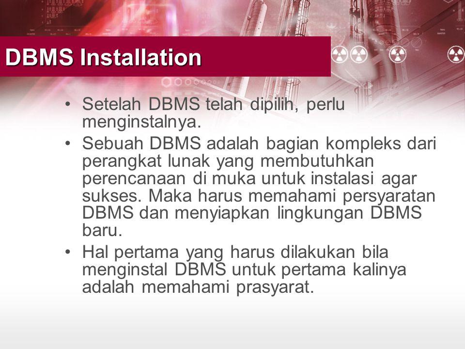 DBMS Installation Setelah DBMS telah dipilih, perlu menginstalnya.