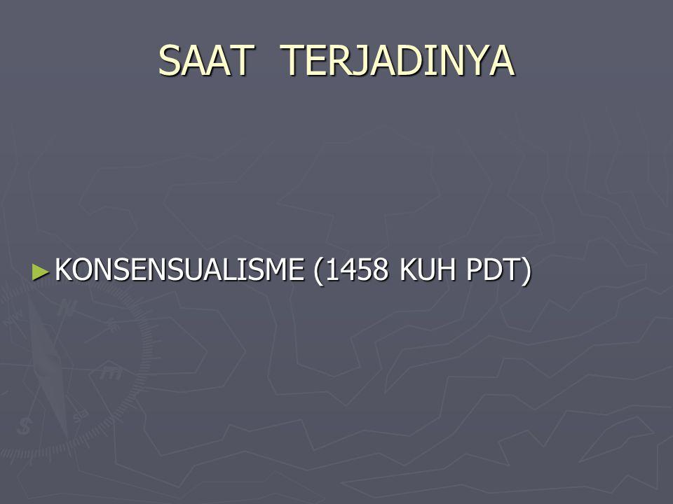 SAAT TERJADINYA KONSENSUALISME (1458 KUH PDT)