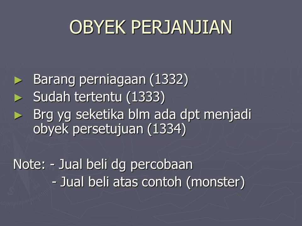 OBYEK PERJANJIAN Barang perniagaan (1332) Sudah tertentu (1333)