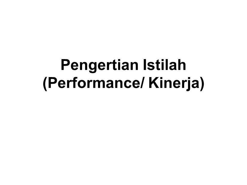 Pengertian Istilah (Performance/ Kinerja)
