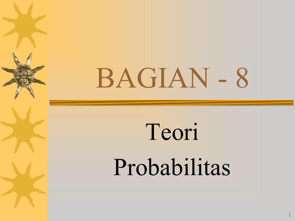 BAGIAN - 8 Teori Probabilitas