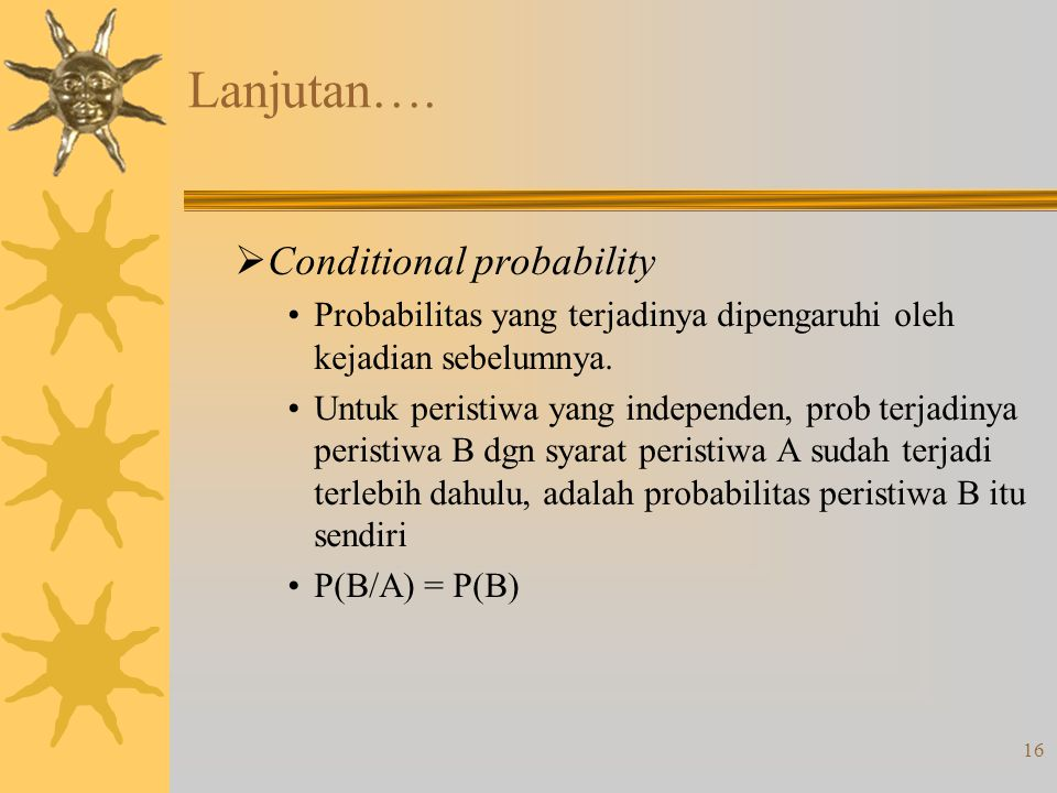 Lanjutan…. Conditional probability