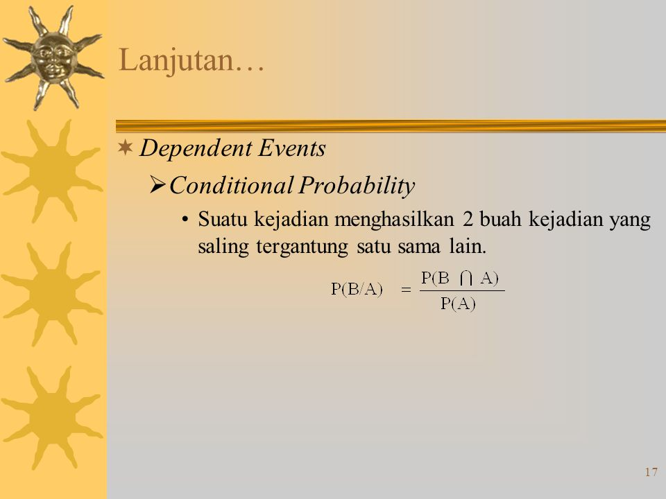 Lanjutan… Dependent Events Conditional Probability