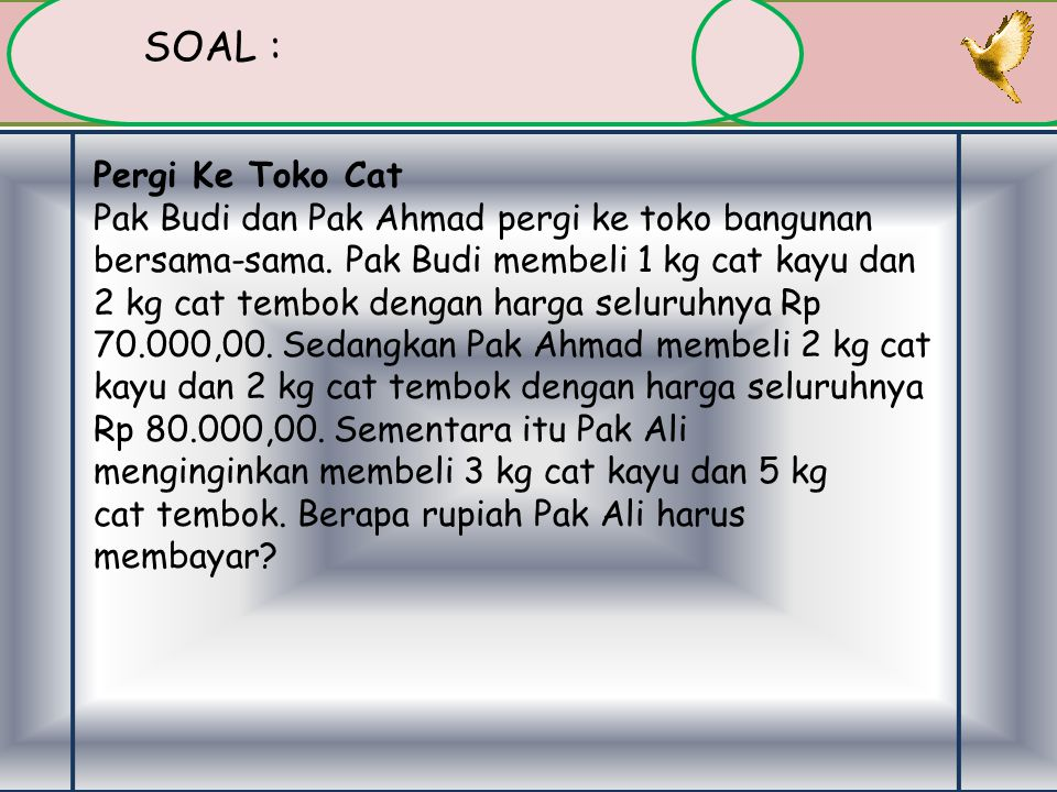 SOAL : Pergi Ke Toko Cat.