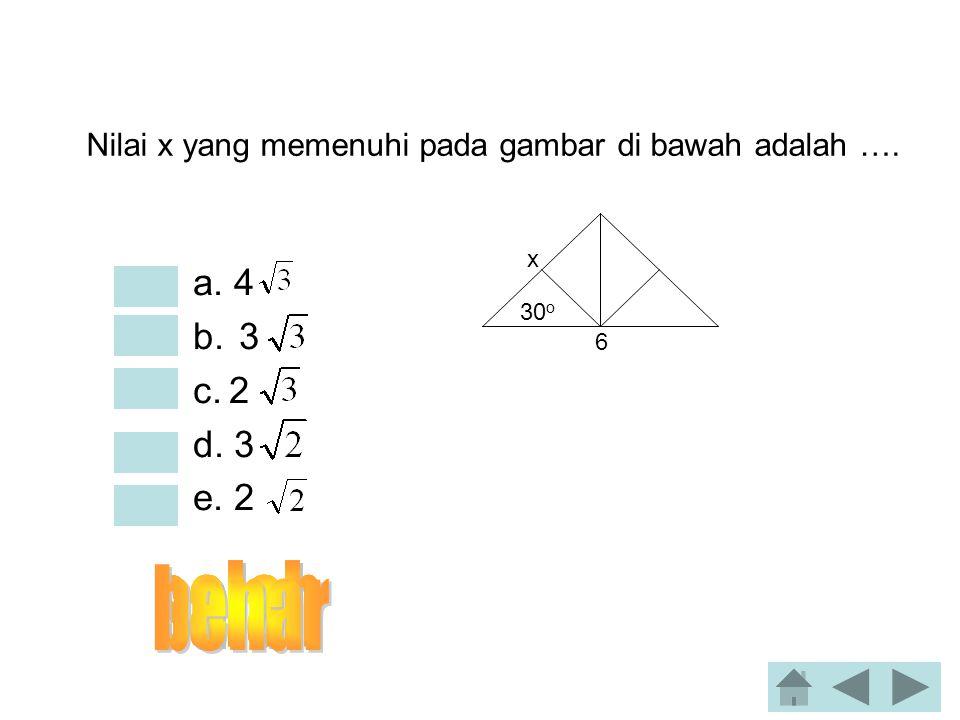 Nilai x yang memenuhi pada gambar di bawah adalah ….