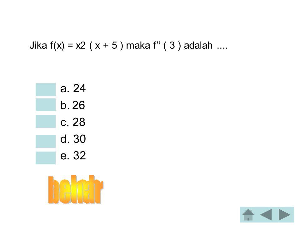 Jika f(x) = x2 ( x + 5 ) maka f'' ( 3 ) adalah ....
