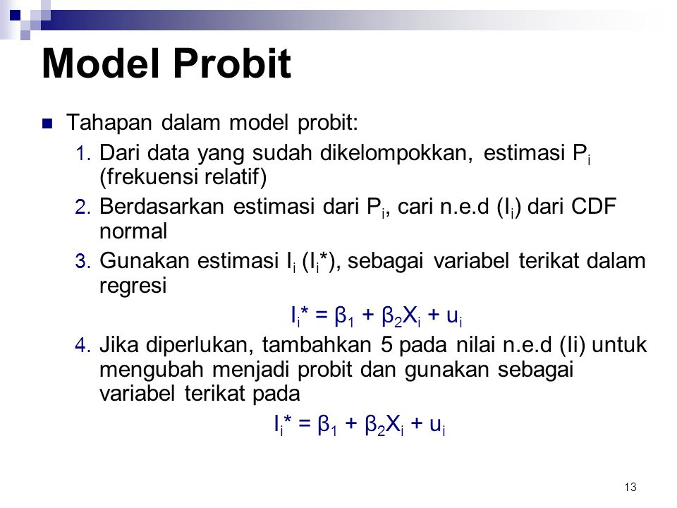 Model Probit Tahapan dalam model probit: