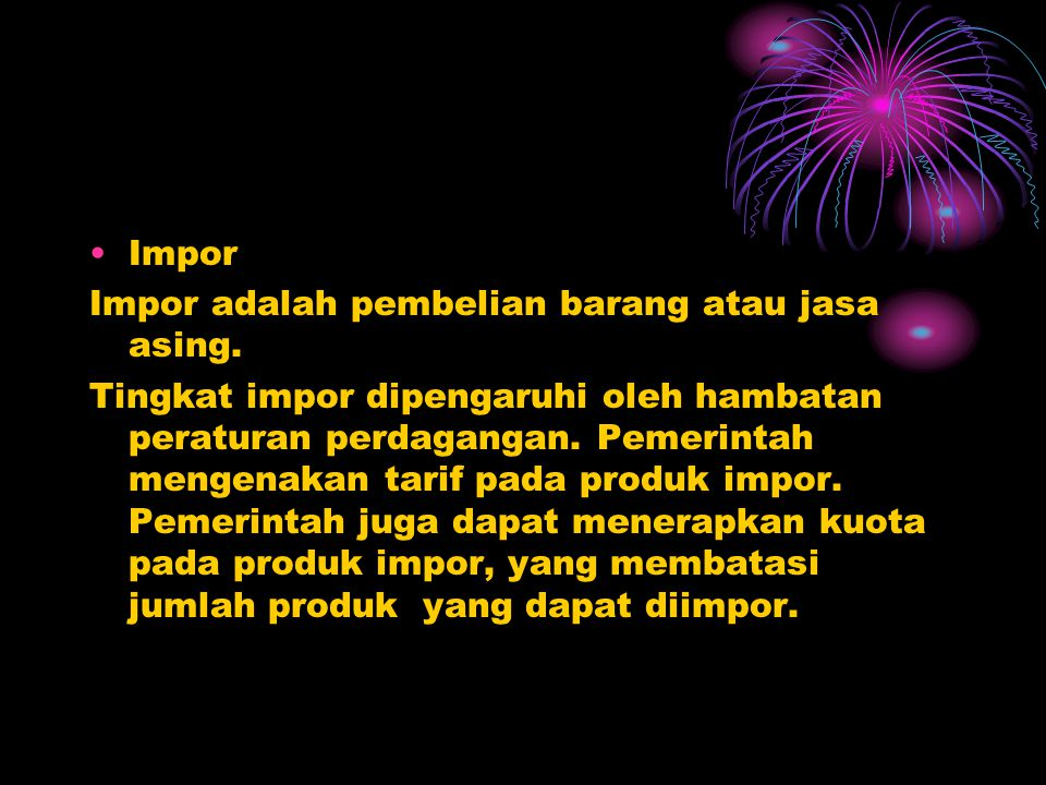 Impor Impor adalah pembelian barang atau jasa asing.