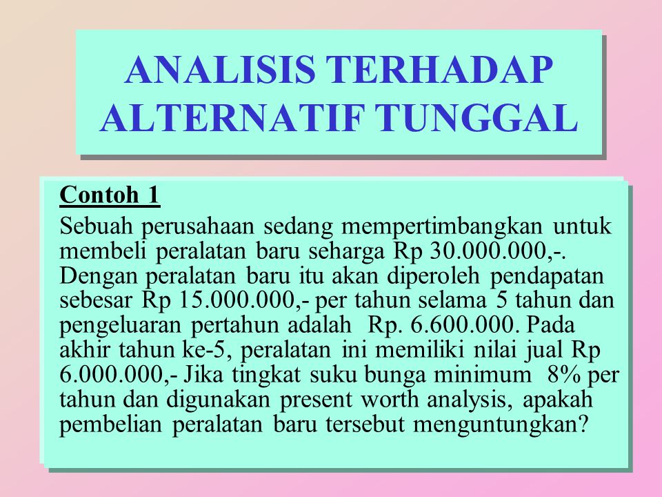 ANALISIS TERHADAP ALTERNATIF TUNGGAL